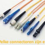 Welke connectoren zijn er voor glasvezel?